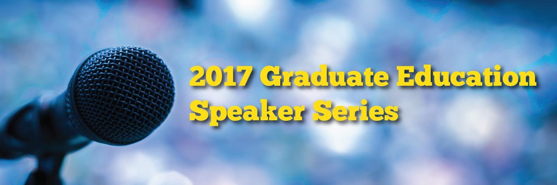 Graduate Education Speaker Series