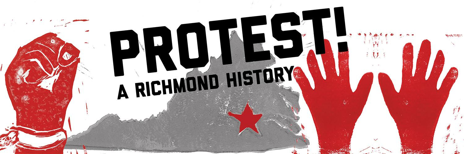 PROTEST! A Richmond History