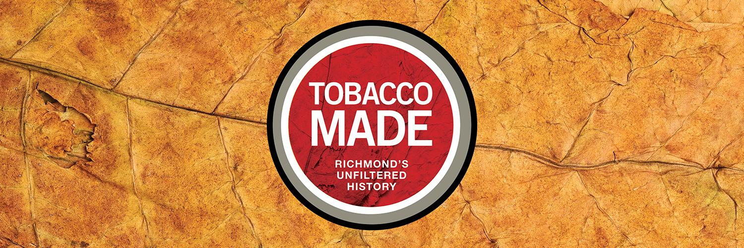 Tobacco Made: Richmond's Unfiltered History
