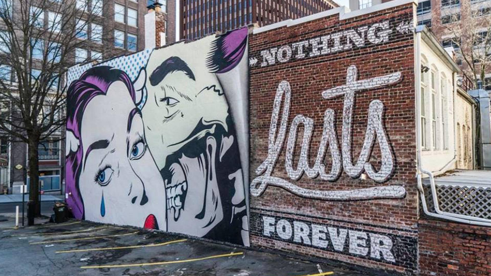 Street Art - Nothing Lasts Forever