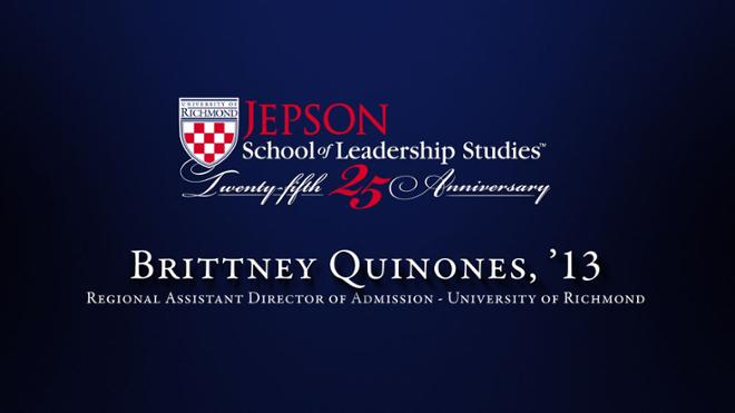 Brittney Quinones, '13 - Regional Assistant Director of Admission, University of Richmond