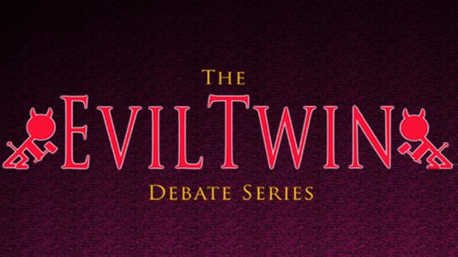 Evil Twin Debate
