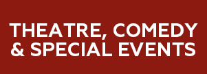 theatre comedy and special events