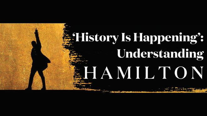 Experts Provide Insight on Broadway Hit  'Hamilton'