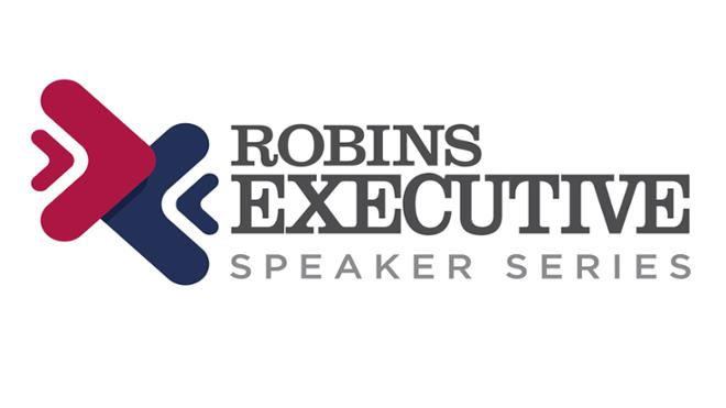 Robins Executive Speaker Series