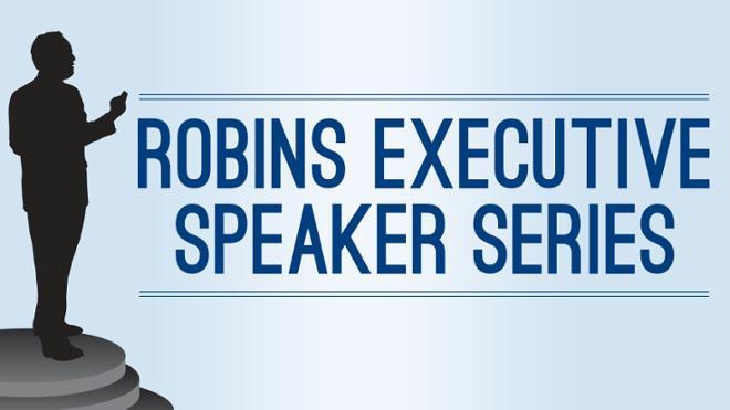 Robins Executive Speaker Series